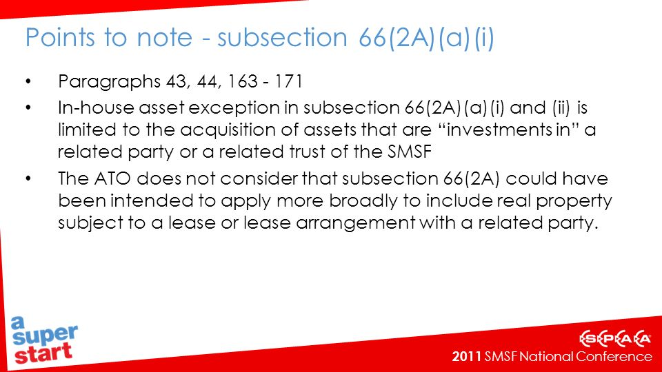 2011 SMSF National Conference Acquiring assets on relationship breakdown Previous lawNew law (effective 1 December 2010) A trustee of a SMSF may acquire an asset in specie from a related party following the marriage breakdown of a member.