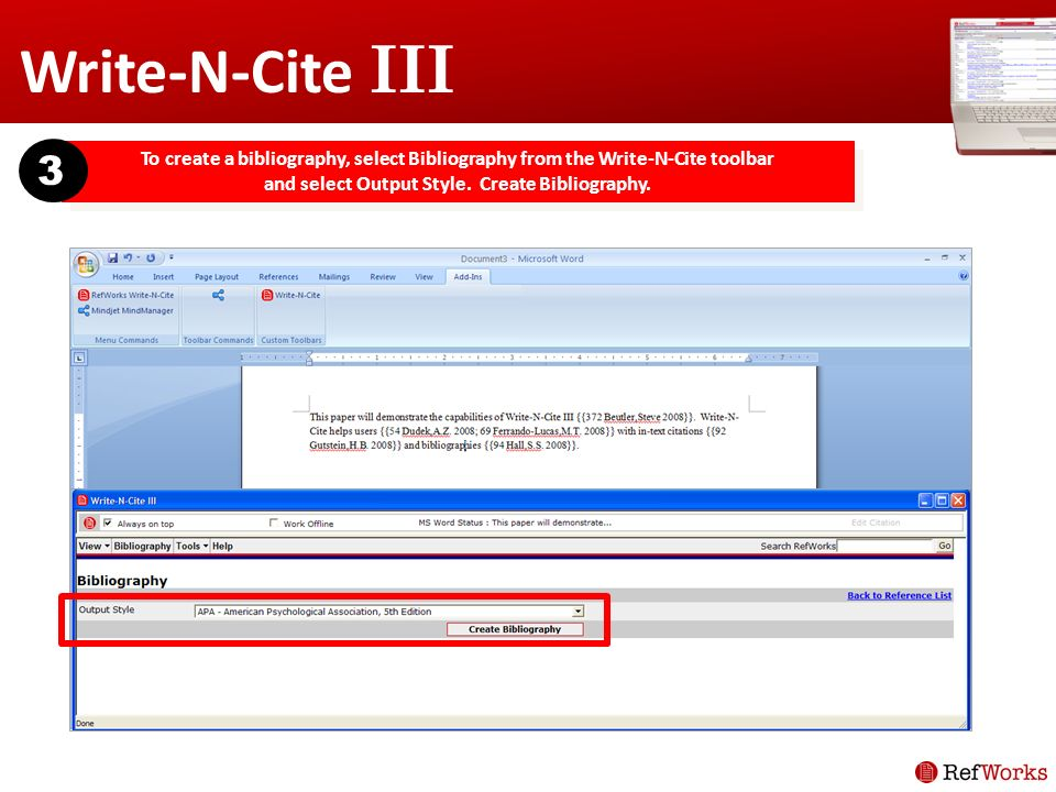 Write-N-Cite III To create a bibliography, select Bibliography from the Write-N-Cite toolbar and select Output Style.