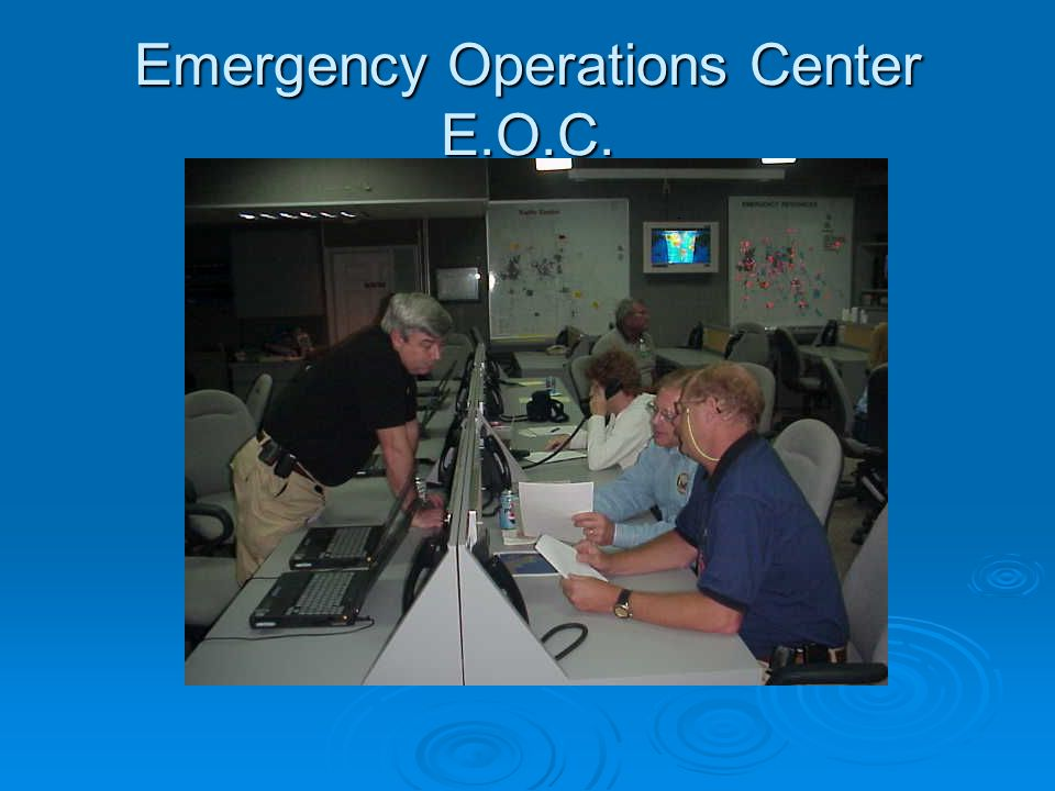 Emergency Operations Center E.O.C.