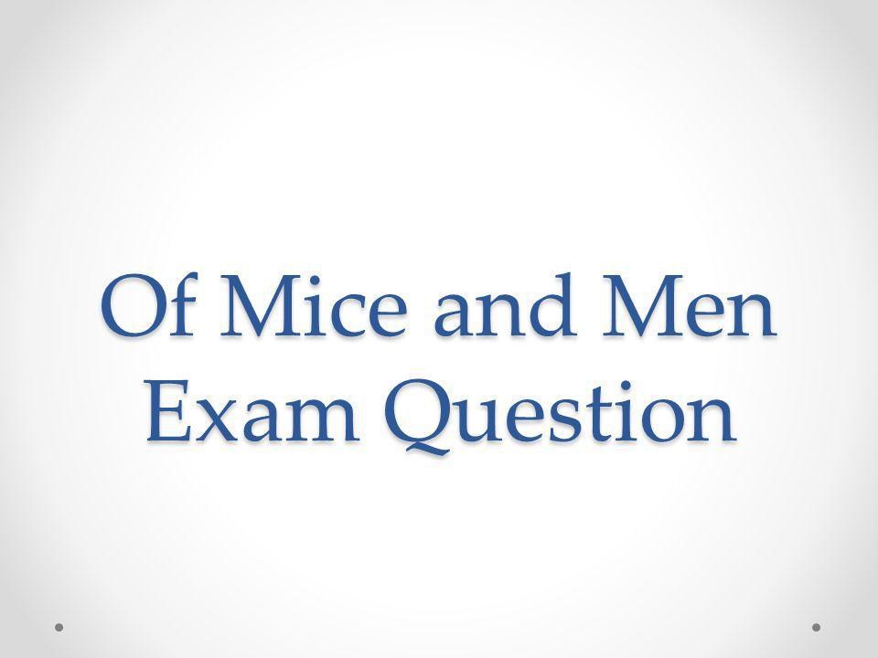 Of Mice and Men Exam Question