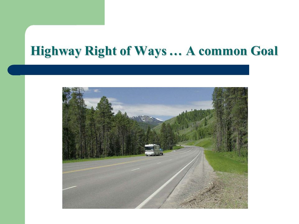 Highway Right of Ways … A common Goal