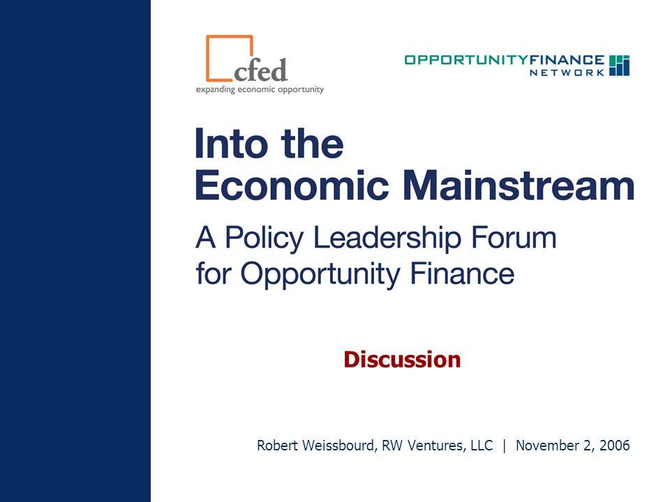 Discussion Robert Weissbourd, RW Ventures, LLC | November 2, 2006