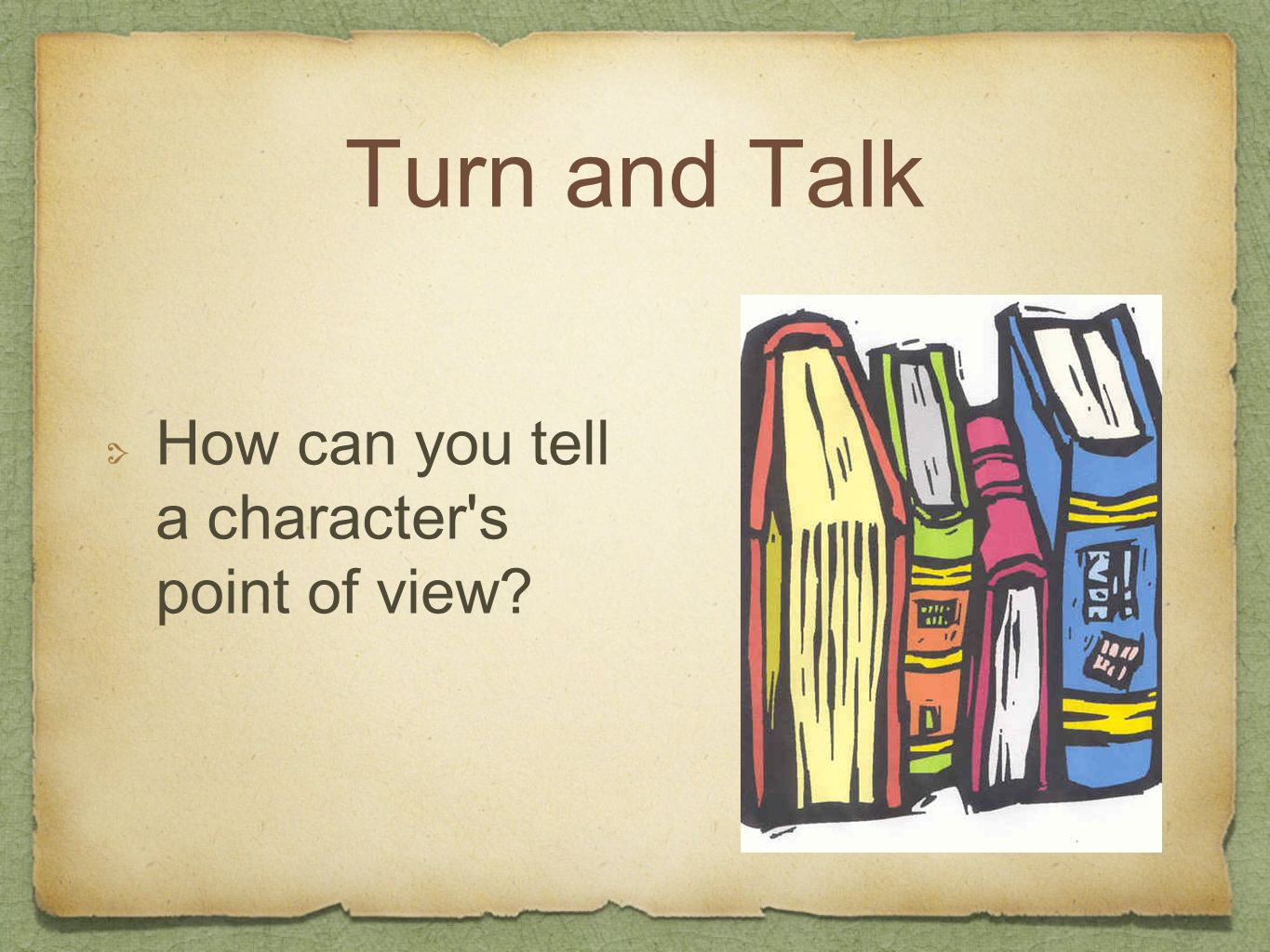 Turn and Talk How can you tell a character's point of view?