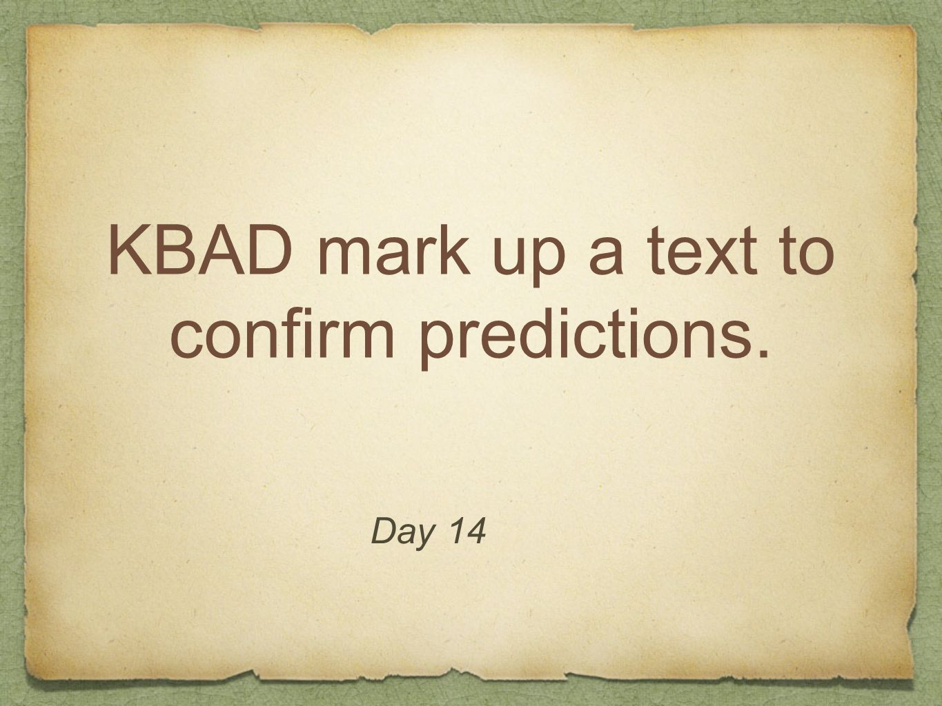 KBAD mark up a text to confirm predictions. Day 14