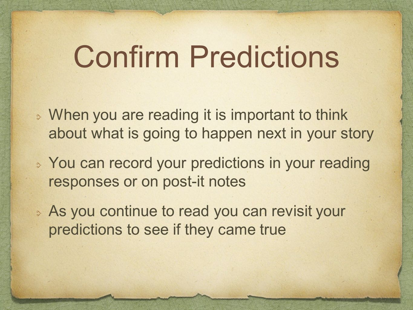 Confirm Predictions When you are reading it is important to think about what is going to happen next in your story You can record your predictions in
