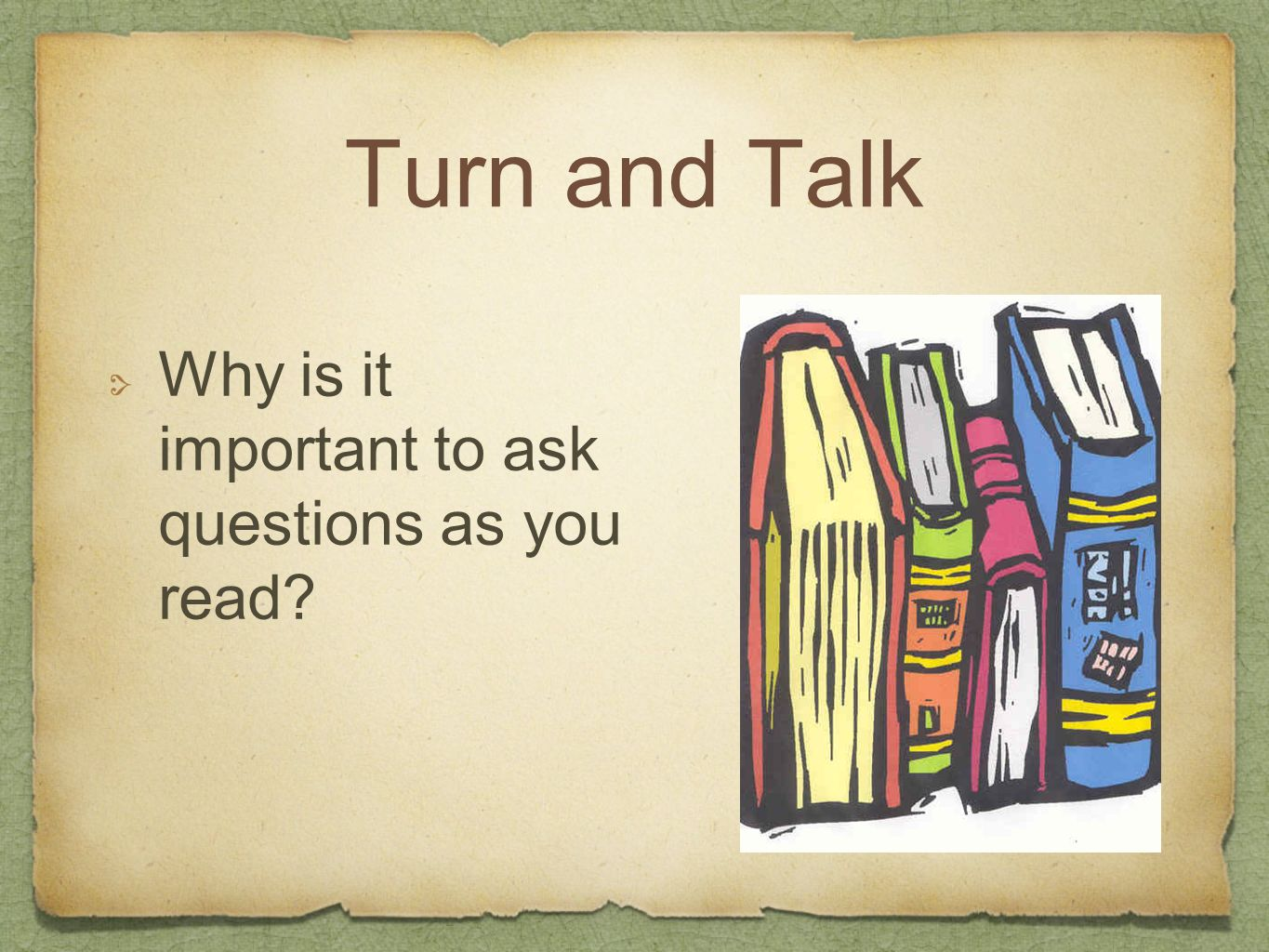 Turn and Talk Why is it important to ask questions as you read?