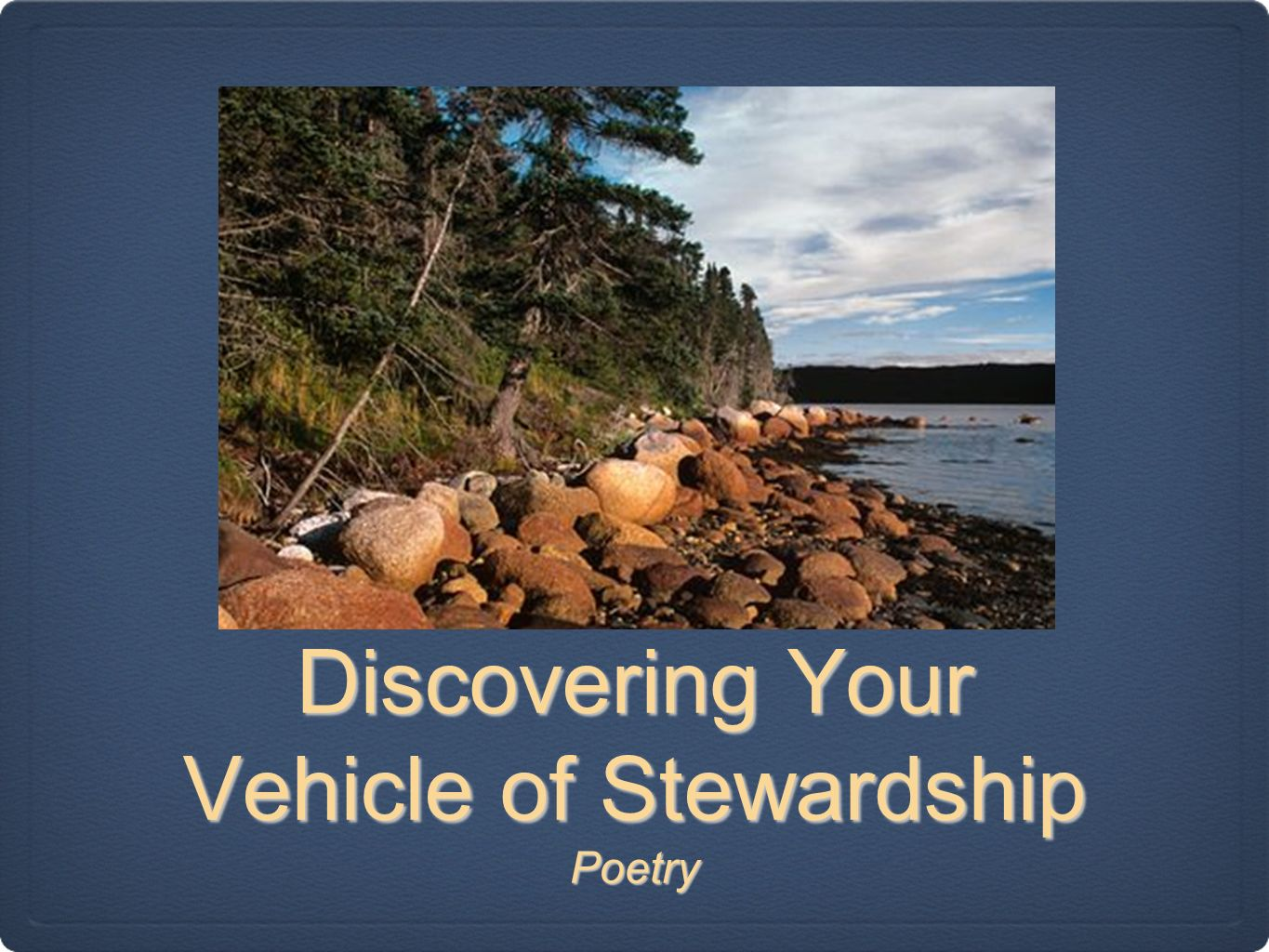 Discovering Your Vehicle of Stewardship Poetry
