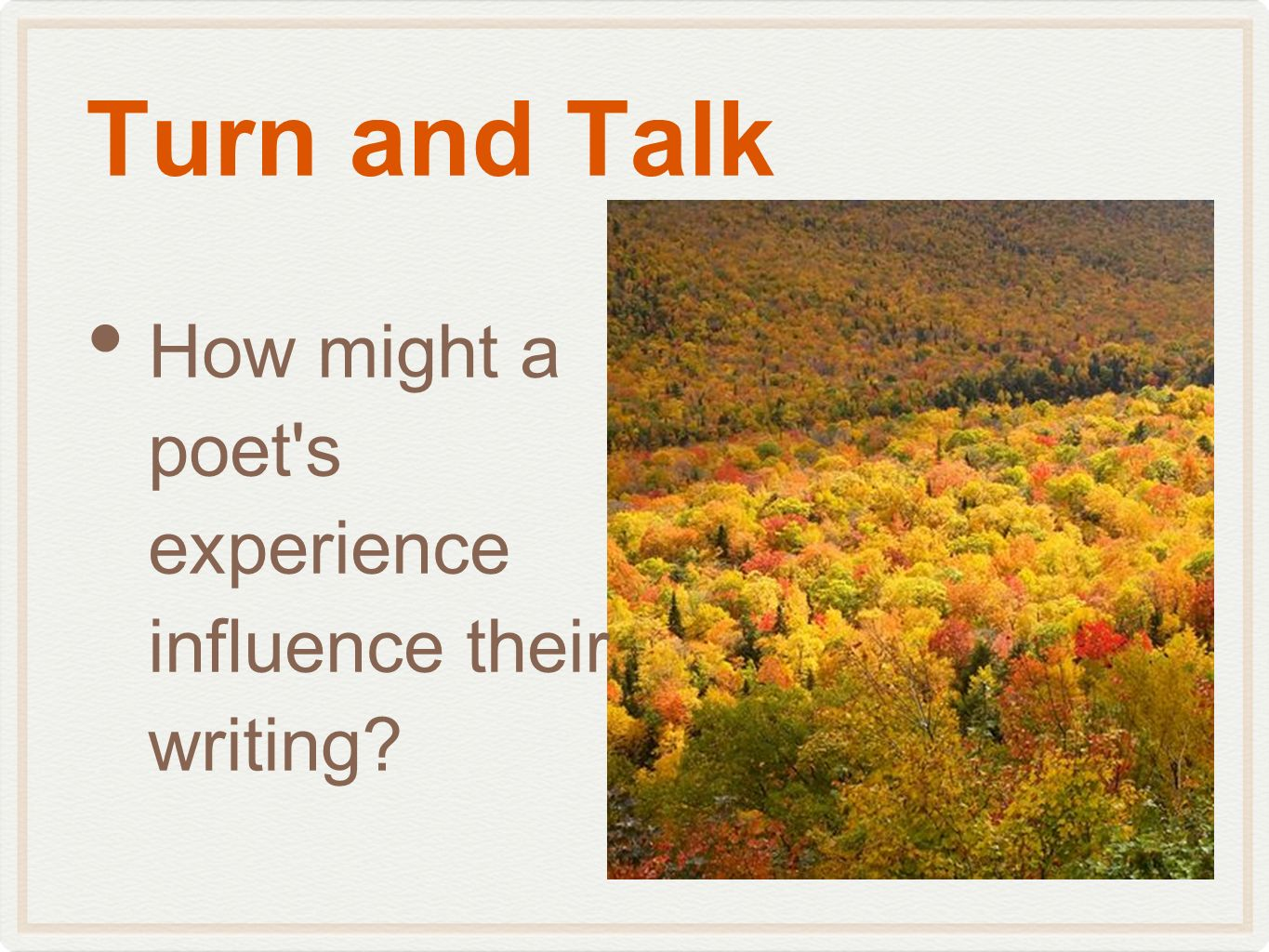 Turn and Talk How might a poet's experience influence their writing?