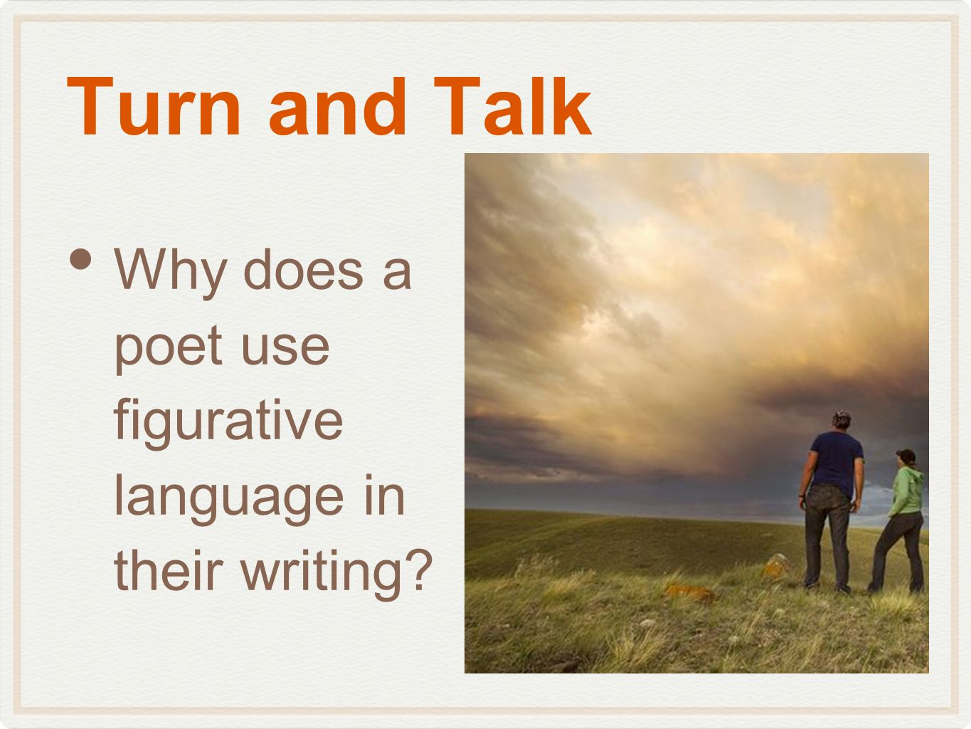 Turn and Talk Why does a poet use figurative language in their writing?