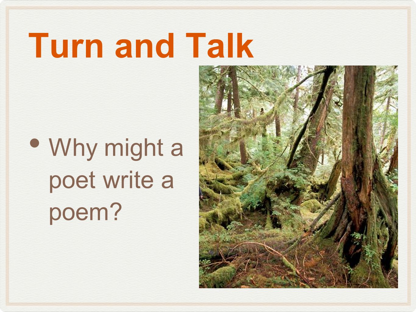 Turn and Talk Why might a poet write a poem?
