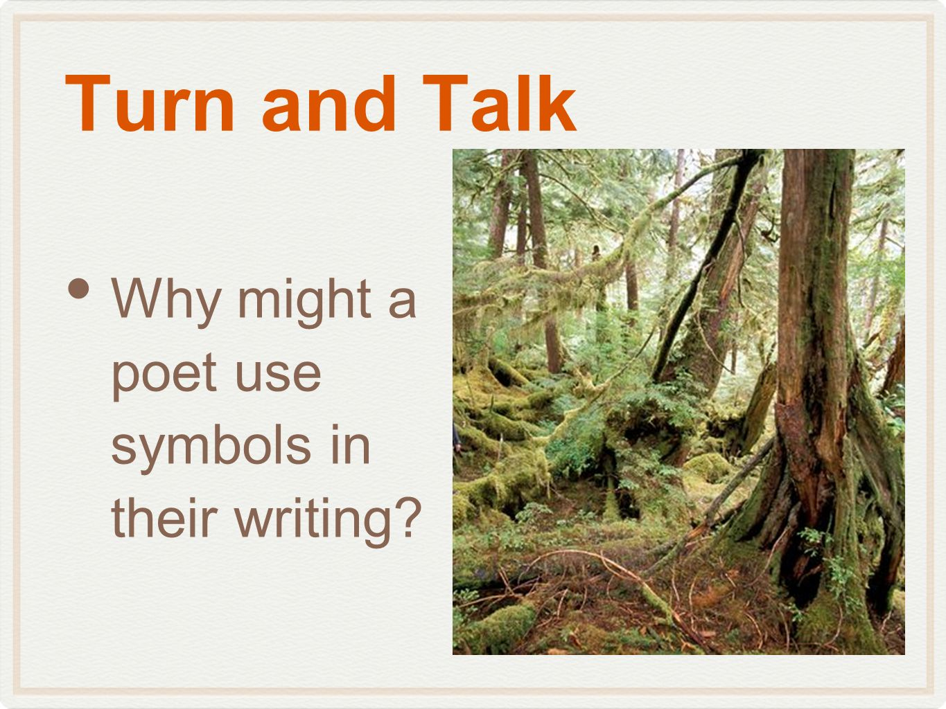 Turn and Talk Why might a poet use symbols in their writing?