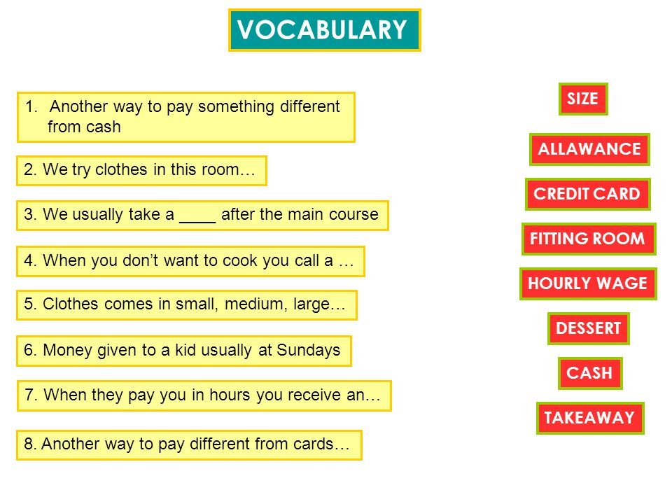 VOCABULARY 1.Another way to pay something different from cash 2.