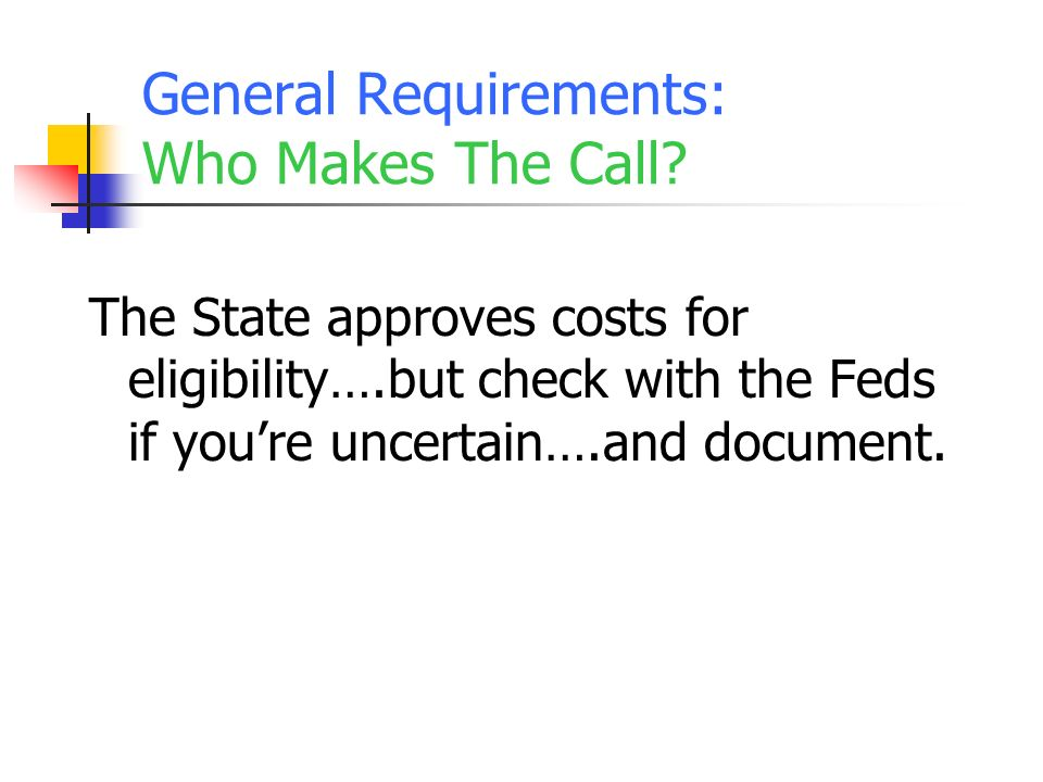 General Requirements: Who Makes The Call.