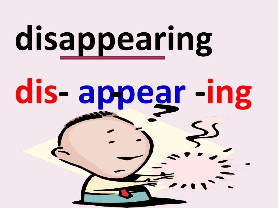 disappearing dis- appear -ing -