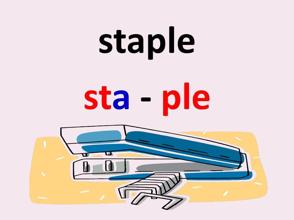 staple sta - ple
