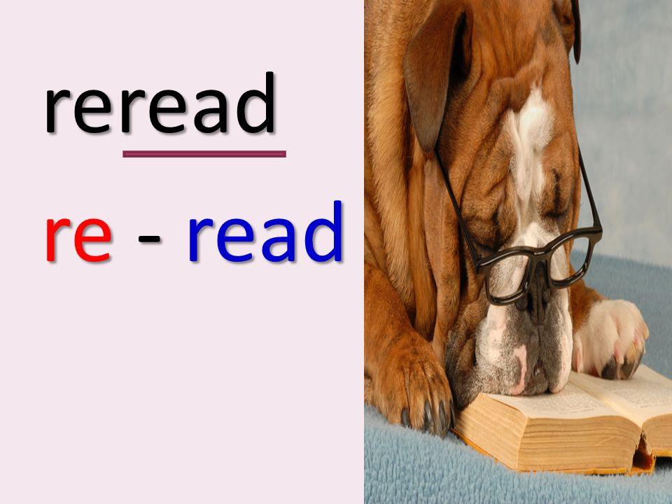 reread re - read