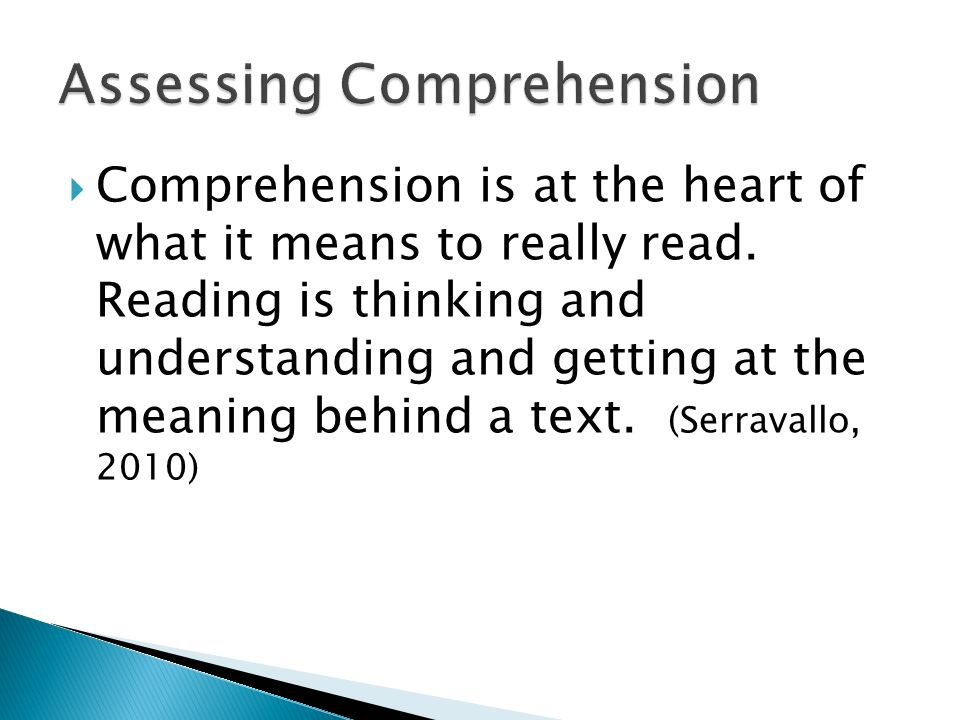 Comprehension is at the heart of what it means to really read. Reading is thinking and understanding and getting at the meaning behind a text. (Serrav