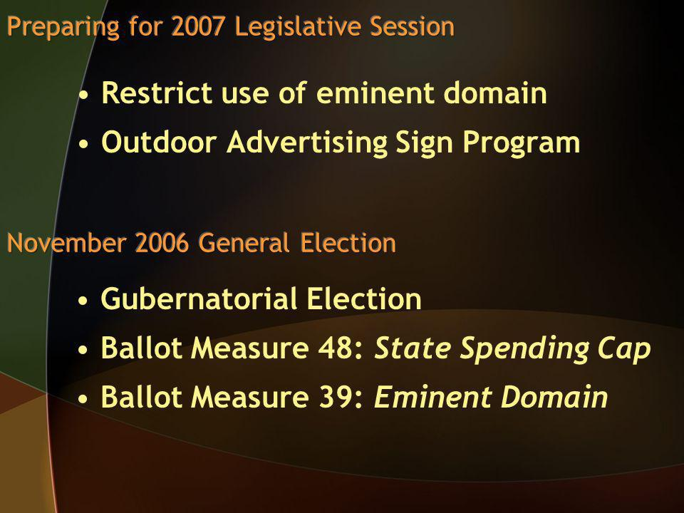 Restrict use of eminent domain Outdoor Advertising Sign Program Gubernatorial Election Ballot Measure 48: State Spending Cap Ballot Measure 39: Eminent Domain