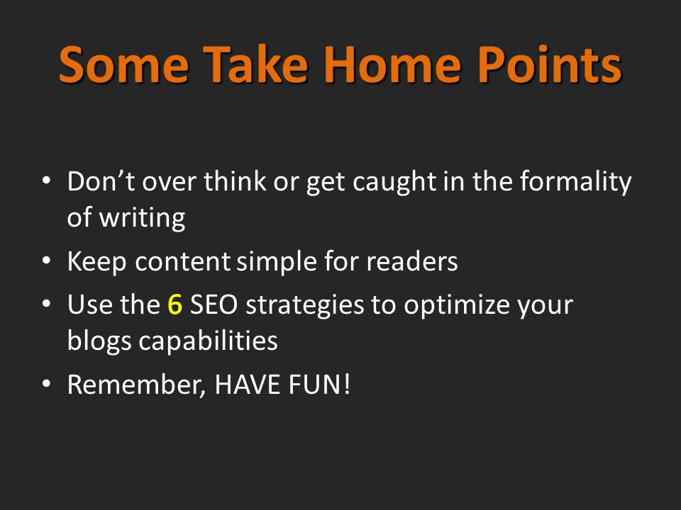 Some Take Home Points
