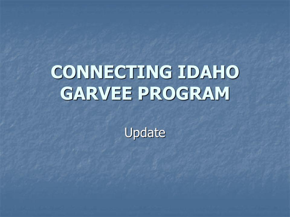 CONNECTING IDAHO GARVEE PROGRAM Update