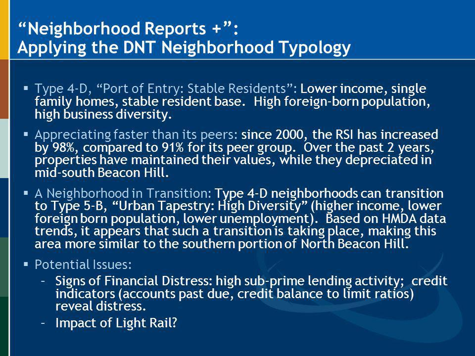 Neighborhood Reports + : Applying the DNT Neighborhood Typology Type 4-D, Port of Entry: Stable Residents: Lower income, single family homes, stable r