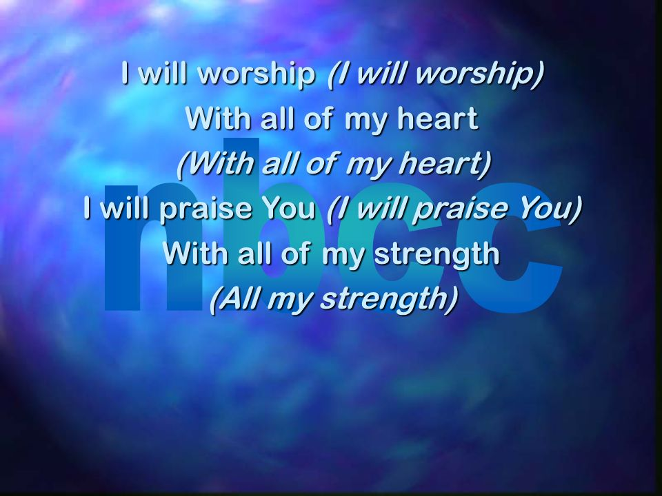 I will seek You (I will seek You) All of my days (All of my days) I will follow (I will follow) All of your ways (All Your ways)