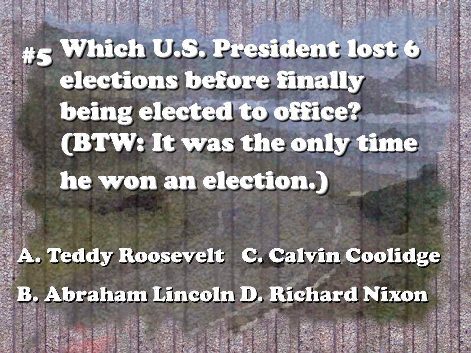 Which U.S. President lost 6 elections before finally being elected to office.