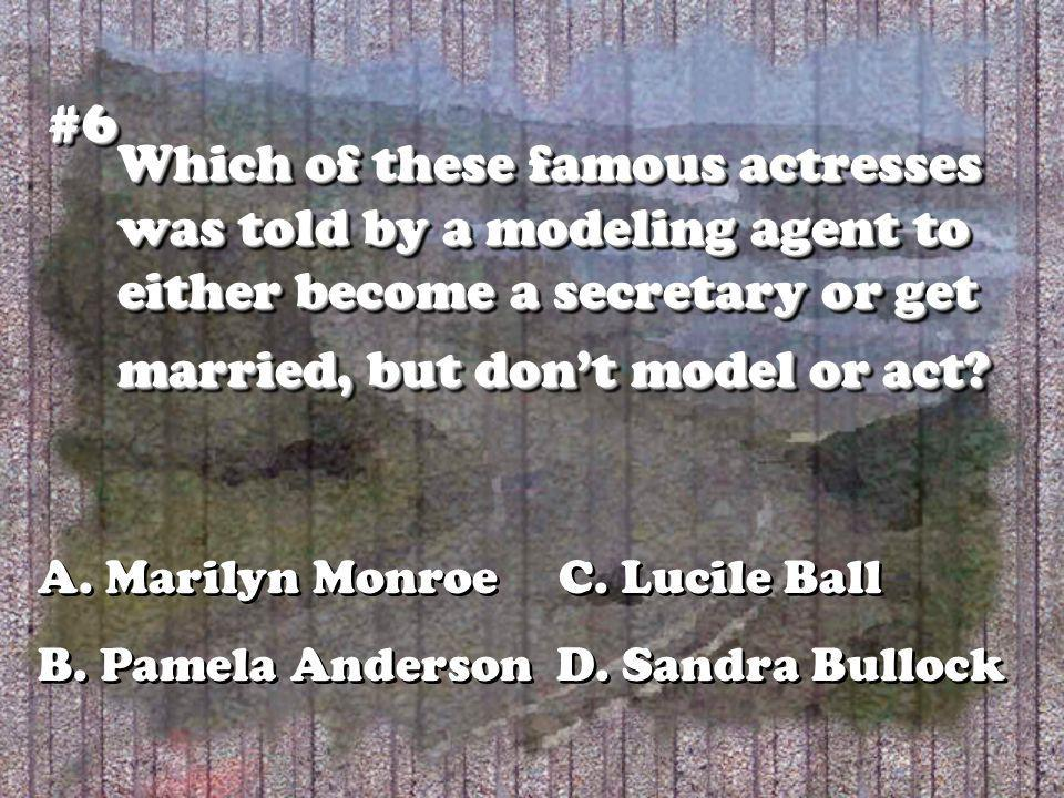 Which of these famous actresses was told by a modeling agent to either become a secretary or get married, but dont model or act.