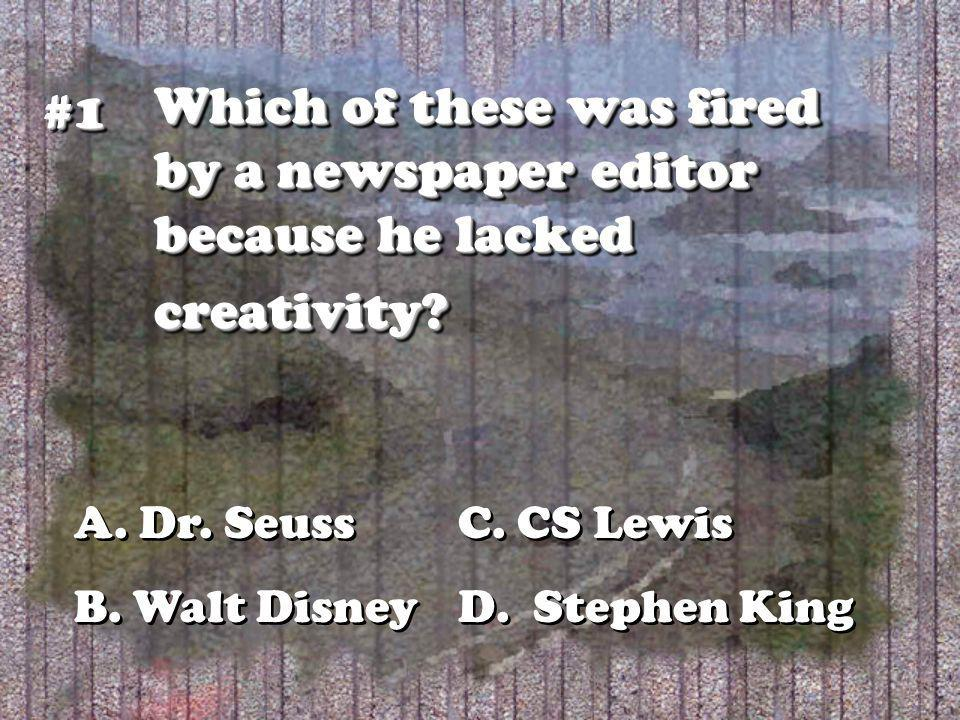 Which of these was fired by a newspaper editor because he lacked creativity.