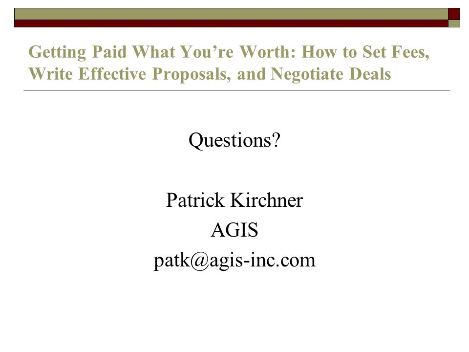 Getting Paid What Youre Worth: How to Set Fees, Write Effective Proposals, and Negotiate Deals Questions.