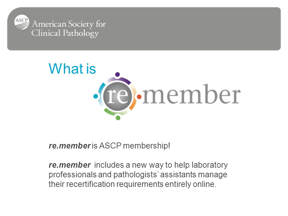 re.member is ASCP membership.