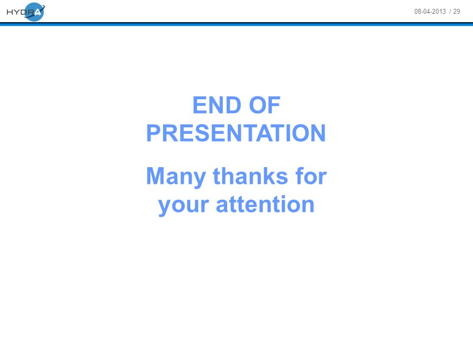 08-04-2013 / 29 END OF PRESENTATION Many thanks for your attention
