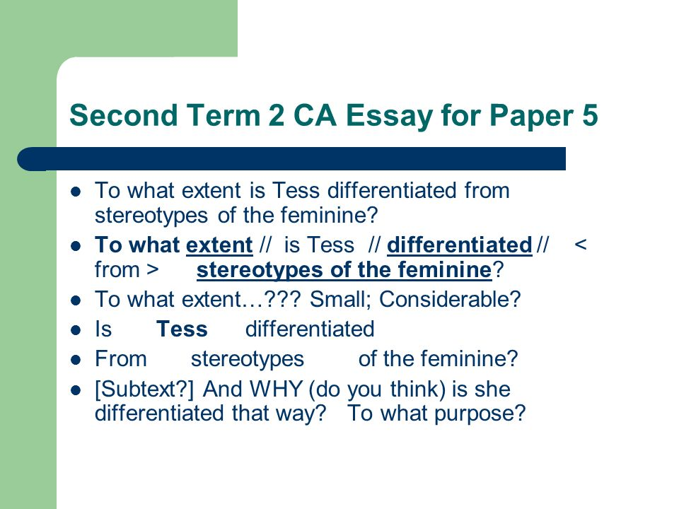 Second Term 2 CA Essay for Paper 5 To what extent is Tess differentiated from stereotypes of the feminine.