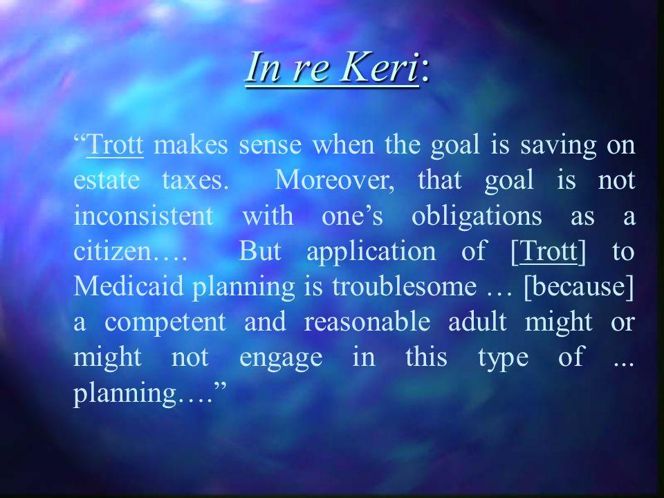 In re Keri: Trott makes sense when the goal is saving on estate taxes.