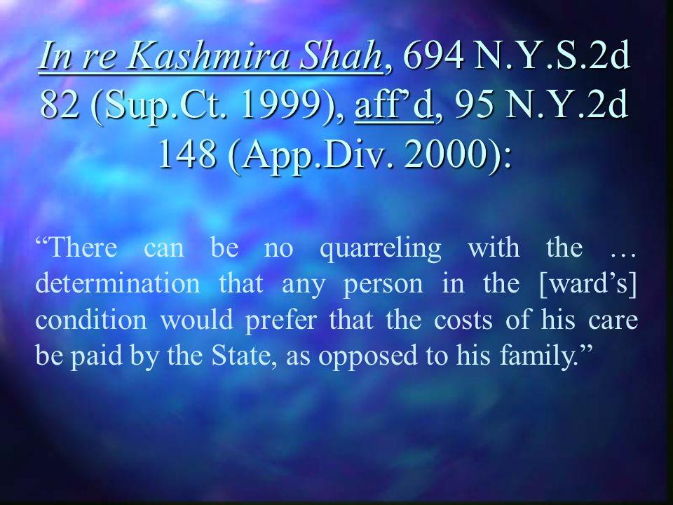 In re Kashmira Shah, 694 N.Y.S.2d 82 (Sup.Ct. 1999), affd, 95 N.Y.2d 148 (App.Div.