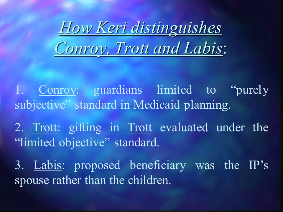 How Keri distinguishes Conroy, Trott and Labis: 1.