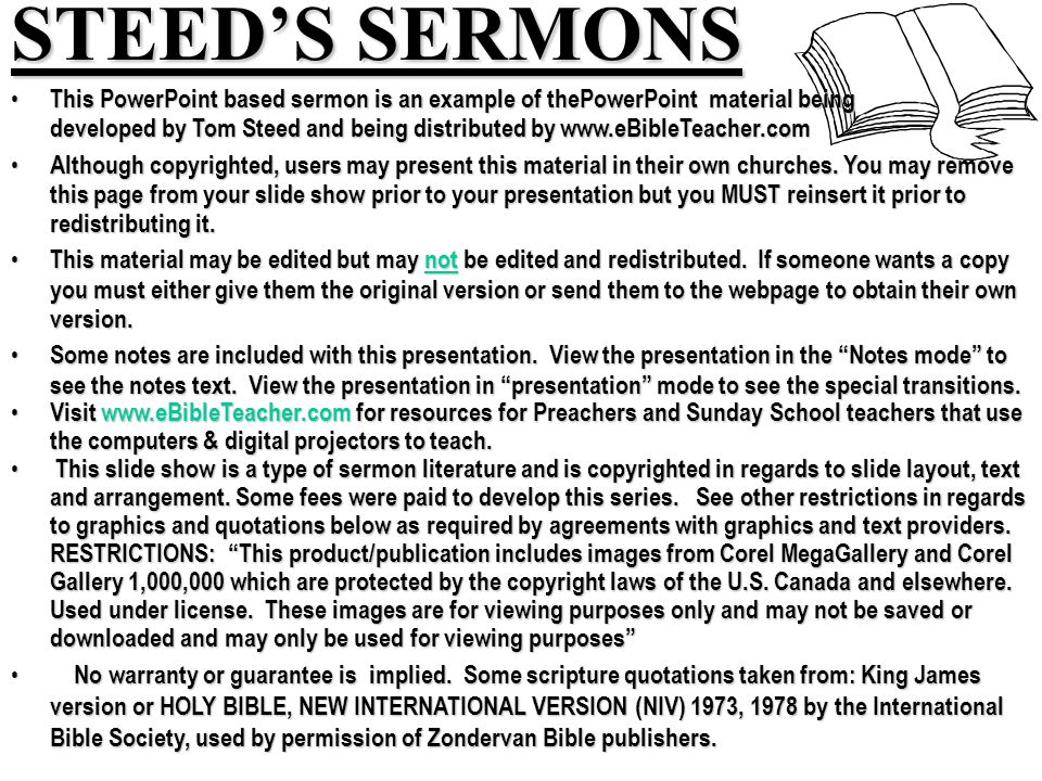 STEEDS SERMONS This PowerPoint based sermon is an example of thePowerPoint material being developed by Tom Steed and being distributed by www.eBibleTe