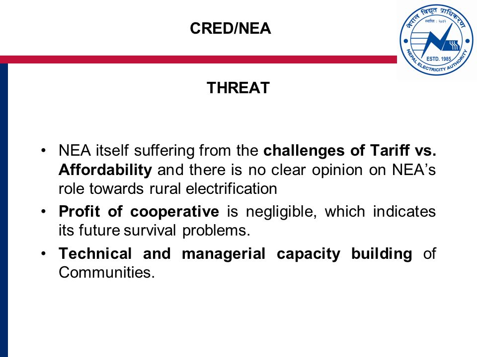 CRED/NEA THREAT NEA itself suffering from the challenges of Tariff vs.