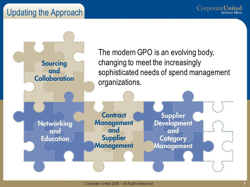 7 The modern GPO is an evolving body, changing to meet the increasingly sophisticated needs of spend management organizations. Updating the Approach C