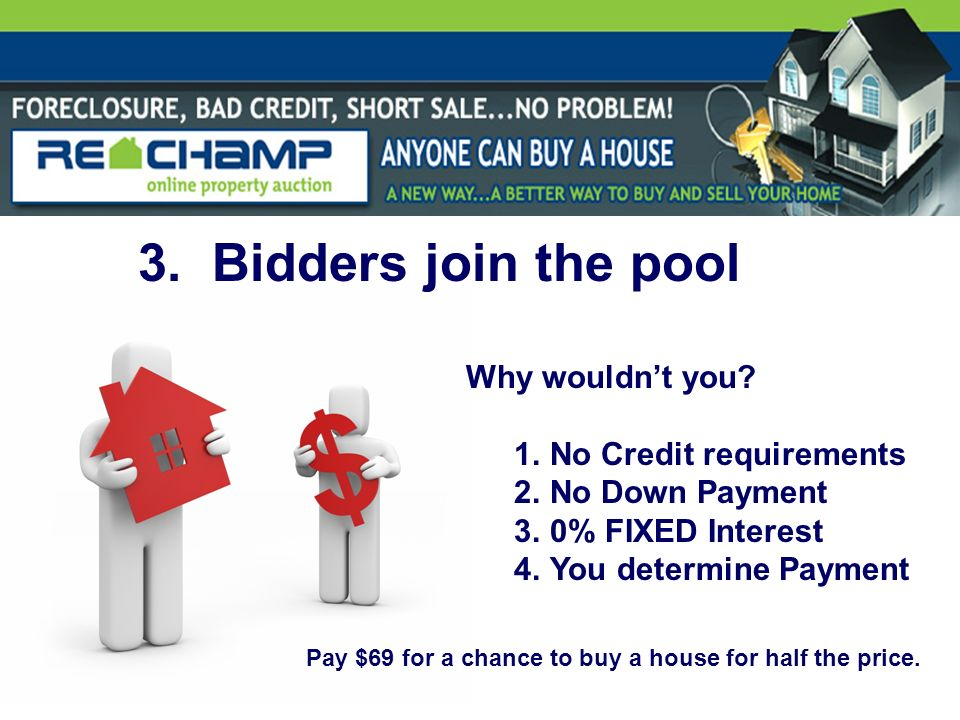 3. Bidders join the pool Why wouldnt you.