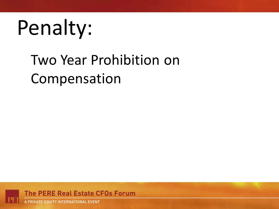 Penalty: Two Year Prohibition on Compensation