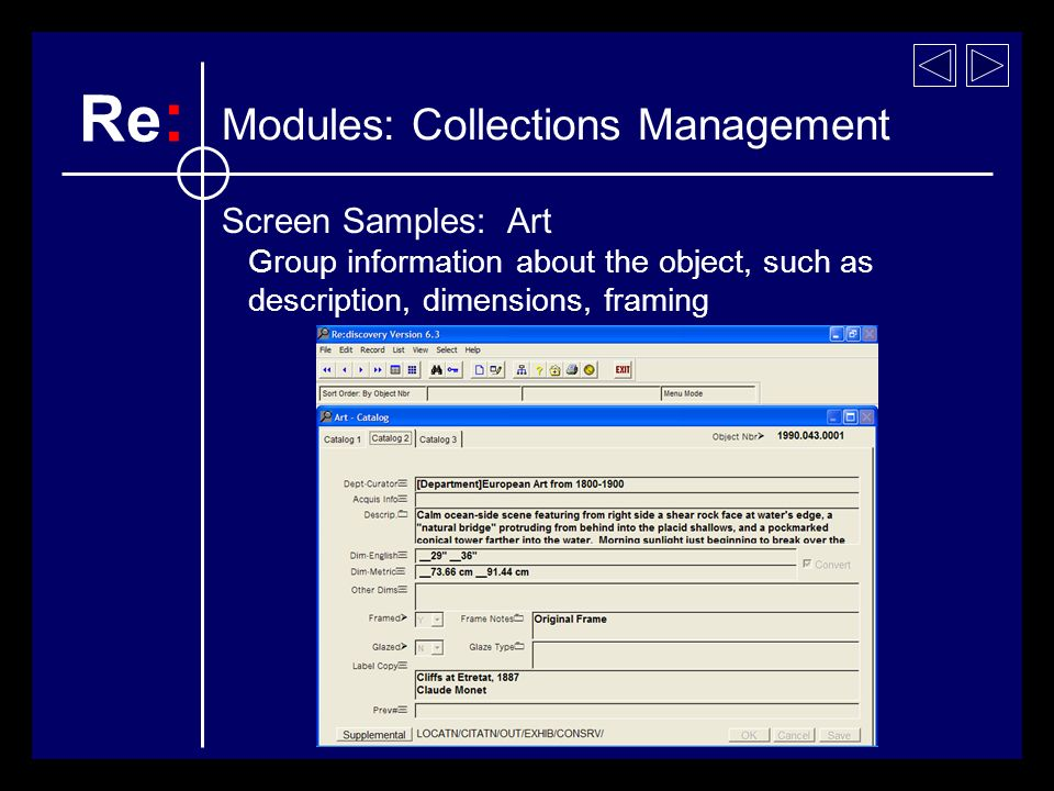Screen Samples: Art Group information about the object, such as description, dimensions, framing Modules: Collections Management Re :
