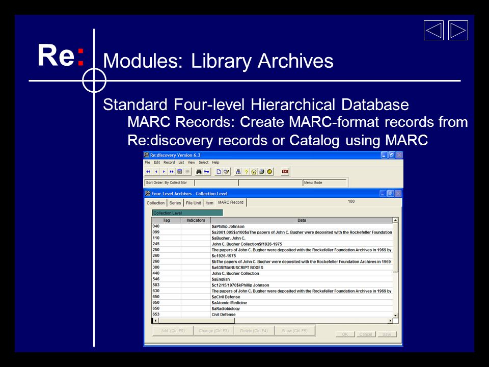 MARC Records: Create MARC-format records from Re:discovery records or Catalog using MARC Re : Modules: Library Archives