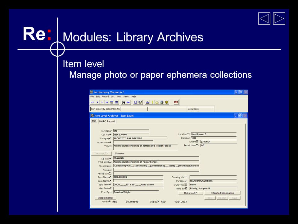 Item level Manage photo or paper ephemera collections Re : Modules: Library Archives