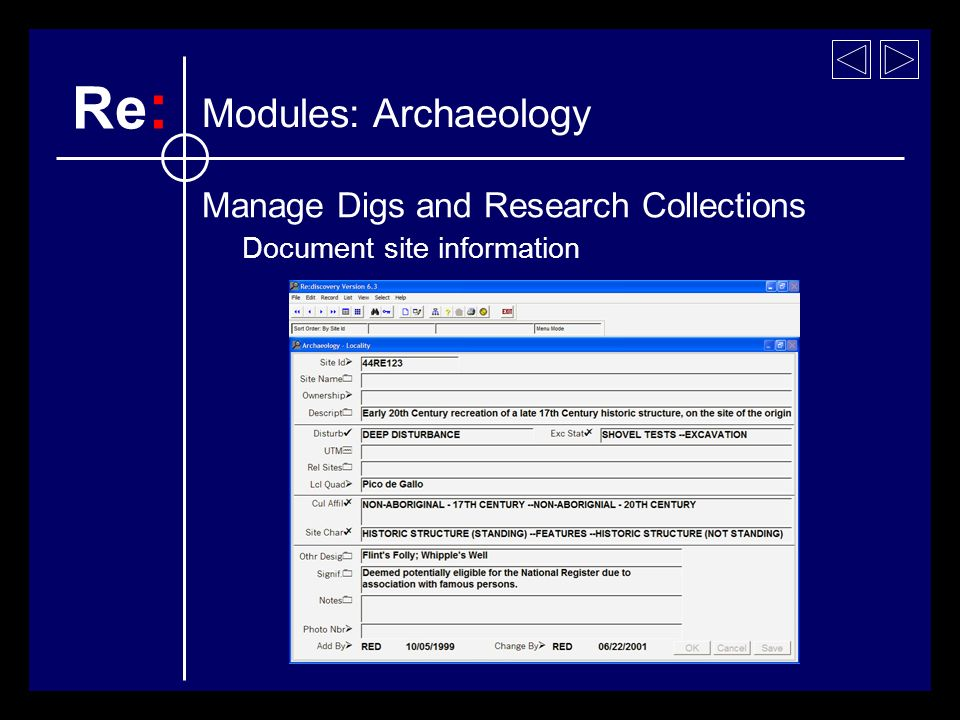 Manage Digs and Research Collections Document site information Modules: Archaeology Re :