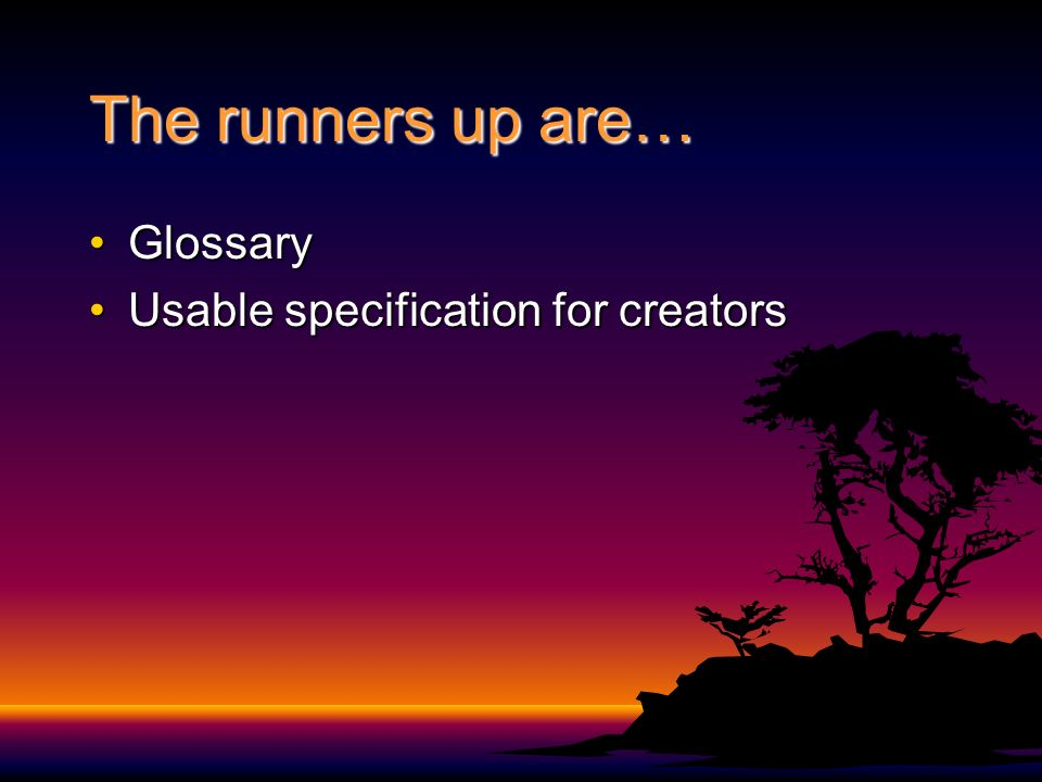 The runners up are… GlossaryGlossary Usable specification for creatorsUsable specification for creators