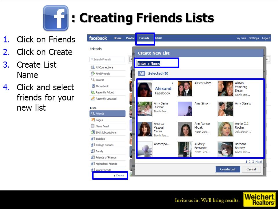 : Creating Friends Lists 1.Click on Friends 2.Click on Create 3.Create List Name 4.Click and select friends for your new list