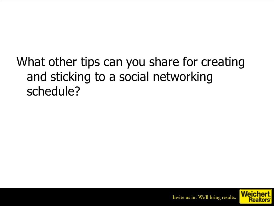 What other tips can you share for creating and sticking to a social networking schedule