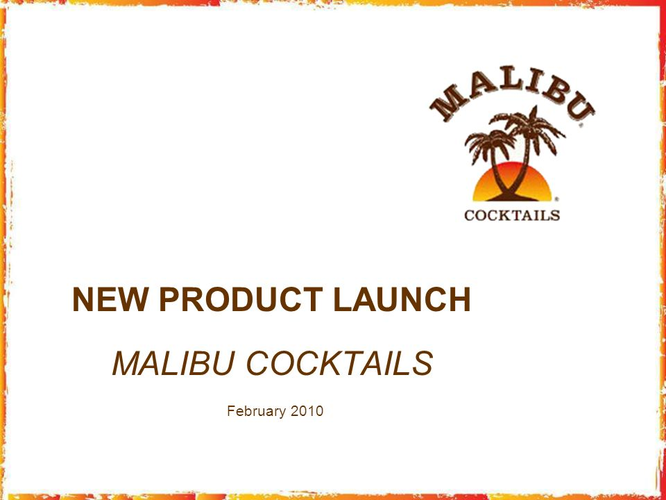 NEW PRODUCT LAUNCH MALIBU COCKTAILS February 2010