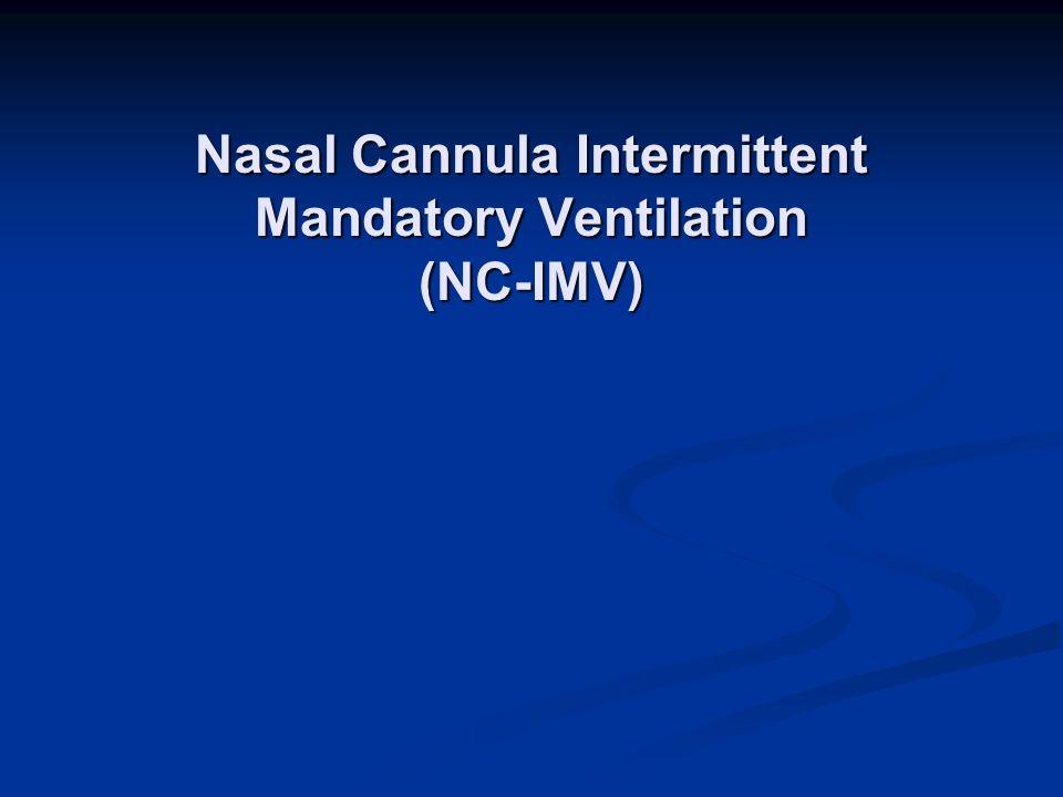 Nasal Cannula Intermittent Mandatory Ventilation (NC-IMV)
